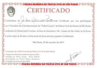 """Certificado entregue aos Notáveis combatentes no 1º Encontro de Confraternização da """"Velha Guarda"""" da Polícia Civil do Estado de São Paulo, no Restaurante Fuentes, em 25/10/13. Recebido pelo Investigador de Polícia Luiz Melchiades Piacentini."""