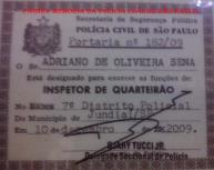 Carteira Funcional de Inspetor de Quarteirão, expedida em 10 de dezembro de 2.009, pelo então Delegado Seccional de Jundiaí Dhjay Tucci Jr.