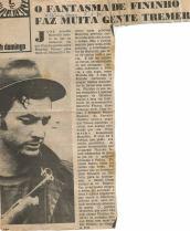 """Reportagem do Jornal """"Última Hora"""", de 08 de março de 1970. """"O fantasma de Fininho faz muita gente tremer"""". Cita policiais lendários: Os Investigadores José Arnaldo Marinelli, Adhemar Augusto de Oliveira """"Fininho 1"""" e o Delegado Wilson Richetti, na época Titular do 3º DP do DEGRAN. O Fininho 1 agrediu o barbeiro Maurício Franco, que era informante da polícia, com uma facada na perna, atingindo a veia femural causando-lhe morte instantânea. O fato ocorreu na Praça Júlio de Mesquita, defronte o famoso Filé do Moraes."""
