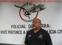 "Investigador de Polícia Dorival Candel Ruiz ""in memorian"", grande exemplo de policial. Ingressou na polícia na década de 70."