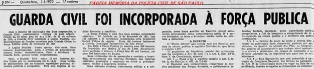 Matéria do Jornal Diário da Noite, de 01 de janeiro de 1.970, anunciando a incorporação da Guarda Civil da Polícia de São Paulo à Força Publica, dando aos integrantes optarem para a Polícia Civil.