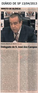 Reportagem do Diário de São Paulo em memória ao Delegado Seccional de São José dos Campos Roberto Martins de Barros, falecido aos 07 de abril de 2.013.