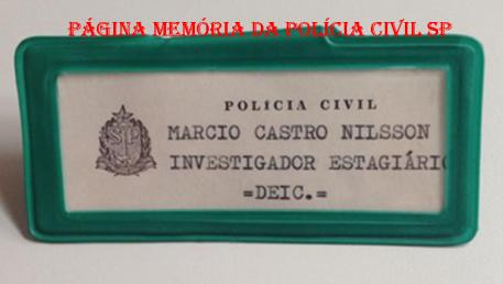 Crachá de identificação usados pelos Policiais Civis Estagiários do DEIC, na década de 70. (acervo do Delegado Márcio De Castro Nilsson)