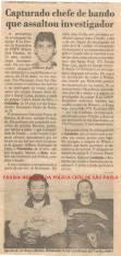 Reportagem sobre a captura de marginais que assaltaram um investigador, em 1.992. Participaram da prisão os Investigadores de Polícia Wilson José Ferreira, Zaqueu S. Junior Sofia Junior e Daniel Laiter, do DHPP.