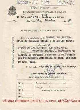 Recolha à Carceragem do DEIC para o maior assaltante à mansões de São Paulo, Claudio Ney Tirote, com permanência autorizada por mais 10 dias pelo Juiz Corregedor dos Presídios, para a Equipe Apolo 70, da 4ª Delegacia da DISCCPAT- DEIC (Kilo), tendo como Encarregado o Investigador Paulo Roberto de Queiroz Motta (Hoje Delegado Titular do Jd Casqueiro- DEINTER 6), em 16 de setembro de 1.983.
