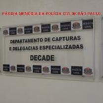 DECADE- Departamento e Capturas e Delegacias Especializadas.