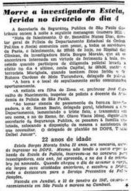 Em novembro de 1969, era noticiada a morte da investigadora Estela Borges Morato, durante operação do DOPS.