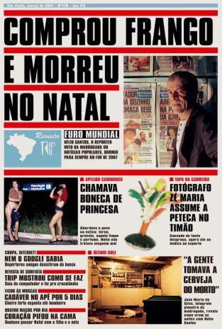 Repórter Hélio Santos, criador das matérias escandalosas do Jornal Noticias Populares, até mesmo em sua morte, em dia de Natal no final de 2.007, ensejou uma notícia espetacular.