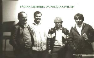 Investigadores de Polícia Cypriano R Santos, Walter Correa, Carlinhos e Delauri, início da década de 80.