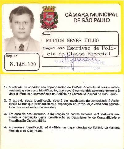 Crachá do Escrivão de Polícia de Classe Especial Milton Neves Filho (hoje aposentado), na Câmara Municiapal de São Paulo, década de 80.