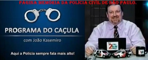 """""""Programa Do Caçula"""" do Canal 20 da Net de Caraguatatuba, apresentado pelo Policial Civil João Caçula Kazemiro."""