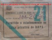 Cartão para permissão de estacionamento na faixa privativa do DOPS- Departamento Estadual de Ordem Político e Social, na década de 70.