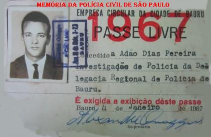Carteira de passe livre da Empresa Circular da Cidade de Baurú, para o Investigador de Polícia Adão Dias Pereira, expedida em 04 de janeiro de 1.967. (Acervo do filho, o publicitário Marco Antônio Simões Dias Pereira).