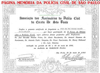 Certificado de frequência em Forum realizado pela AFPCESP- Associação dos Funcionários da Polícia Civil do Estado de São Paulo, ao saudoso Investigador Chen Cha Pan Ferraz Falcão, em 10 de maio de 1.985.