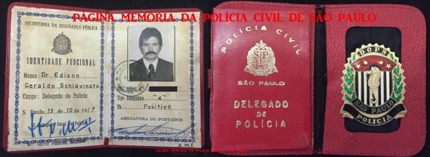 Carteira de Identidade Funcional e distintivo do DOPS do Delegado de Polícia Edison Geraldo Schiavinato, expedida em 13/10/77 e assinada pelo então Delegado Geral de Polícia Tácito Pinheiro Machado.. (acervo do filho Rafael Adami Schiavinato).