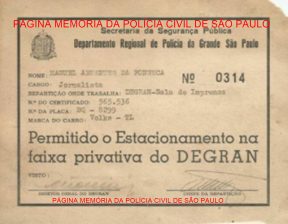 Cartão de permissão para estacionar no Palácio das Indústrias, para o Jornalista Manuel Abrantes da Fonseca, no DEGRAN, Parque D. Pedro ll, na década de 70. https://www.facebook.com/MemoriaDaPoliciaCivilDoEstadoDeSaoPaulo/photos/a.282966865159225.65442.282332015222710/1324694947653073/?type=3&theater