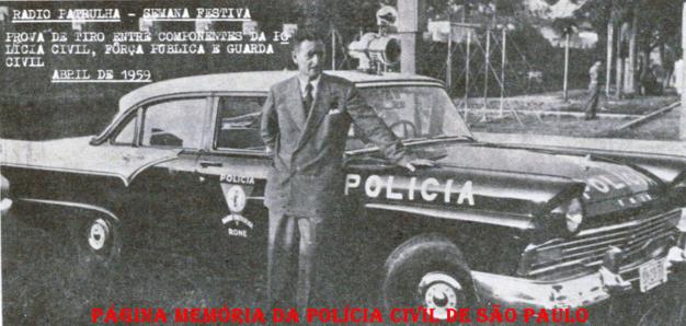Viatura Rádio Patrulha- RONE da Polícia Civil, marca Ford- Fairlaine 1.957. Na prova de tiro entre componentes da Polícia Civil, Força Pública e Guarda Civil em abril de 1.959.