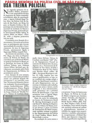 Participação do Policial Civil Hugo Takeo Hira, no Seminário Internacional de Gerênciamento de Riscos e Segurança Privada, promovido pela IPSA- International Public Safety Academy, Miami, Flórida- USA, em setembro de 1.996.