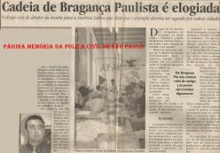 O Modelo APAC implantado na Cadeia de Bragança, foi motivo de elogio pela Anistia Internacional, em 1.998. Na época o Presidente era o Dr. Nagashi Furukawa, depois nomeado Secretário dos Assuntos Penitenciário, quando assumiu o cargo, o então Diretor da Cadeia, Delegado Paulo Roberto de Queiroz Motta. O embrião do Sistema APAC foi em São José dos Campos e idealizado pelo advogado e jornalista Mário Ottoboni e um grupo de amigos cristãos, no início dos anos 90.