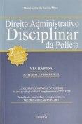 DIREITO ADMINISTRATIVO DISCIPLINAR DA POLÍCIA - MATERIAL E PROCESSUAL- Autor: Delegado de Polícia Mário Leite De Barros Filho Filho, atual Diretor da ACADEPOL - EDIPRO (Edições Profissionais).