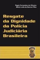 Livro: Resgate da Dignidade da Polícia Judiciária Brasileira. Autores: Delegado de Polícia Mário Leite De Barros Filho (atual diretor da ACADEPOL) e Dr. Regis de Oliveira.
