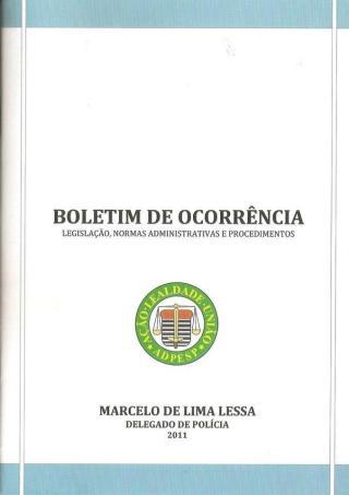 """""""Boletim de Ocorrência - Legislação, Normas Administrativas e Procedimentos"""" (autor: Marcelo Lessa)"""