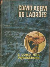 """Livro """"Como agem os ladrões e como nos defendermos"""", de autoria do investigador de polícia Felisbelo da Silva (anos 50)."""