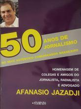 """Lançamento do livro """"50 anos de jornalismo"""". Autor: Afanasio Jazadji. Editora: Stampato."""