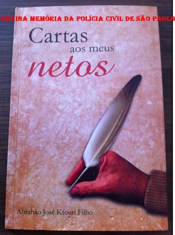 Livro: Cartas aos meus netos. Autor: Delegado Abrahão José Kfouri Filho. Scortecci Editora.