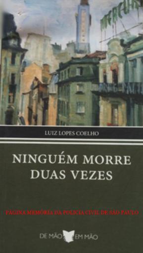 """Livro: """"NINGUÉM MORRE DUAS VEZES"""" (coletânea de contos policiais extraidos dos livros .""""O homem que matava quadros"""", """"Ideia de matar Belina"""", """"Morte do envelope"""" e outros. Autor: Luiz Lopes Coelho. Nestas obras foi criado o primeiro personagem de detetive da literatura brasileira, """"Velho Leite"""" ou """"Delegado Leite"""", inspirado no saudoso Delegado de Polícia João Leite Sobrinho, que aposentou no início da década de 60, intelectual e amigo de personalidades como Tarsila do Amaral, Menotti Del Picchia, Oswald de Andrade, Diná Lopes Coelho, Tônia Carreiro, Ciccilo Matarazzo e Flávio de Carvalho, sendo fiel frequentador das rodas boêmias de São Paulo. Entre as mulheres que se envolveu em romances duradouros, destaca-se Tônia Carreiro e Tarsila do Amaral. O Dr. Leite Sobrinho é tio do Jornalista João Leite Neto Perfil I e irmão do saudoso Delegado Luiz Americano Leite. Era Delegado Titular da Delegacia de Segurança Pessoal e foi criador da antiga Delegacia de Homicídios do DI- Departamento de Investigações, hoje DHPP."""