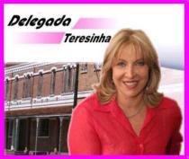 Delegada de Polícia Terezinha de Jesus Carvalho. Foi vereadora na cidade de Campinas/SP, radialista e trouxe para a cidade a Delegacia de Defesa da Mulher. Nascida aos 28/09/1960 em Maceio/AL.
