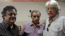 "Delegado Dilermando Queiroz, Desembargador do TJ Miguel Marques da Silva e Investigador Antônio Fernandes ""Rambo""."