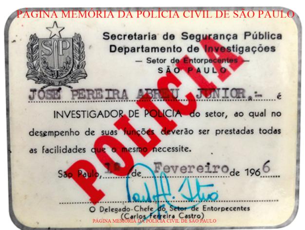 Carteira funcional do Setor de Entorpecentes do DI- epartamento de Investigações, do Investigador José Pereira Abreu Junior e assinada pelo Delegado Chefe Carlos Ferreira Castro, em 1 de fevereiro de 1.966. https://www.facebook.com/MemoriaDaPoliciaCivilDoEstadoDeSaoPaulo/photos/a.358310907624820.1073741847.282332015222710/636055669850341/?type=3&theater