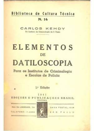 Livro Elementos de Dactiloscopia. Autor: Professor Carlos Kehdy. Ano: 1.941. https://www.facebook.com/MemoriaDaPoliciaCivilDoEstadoDeSaoPaulo/photos/a.334989943290250.1073741838.282332015222710/378863718902872/?type=3&theater